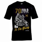 Funny 70 Year Old Biker Too Old To Die Young Slogan Motif Mens Birthday Gift Black T-shirt Top